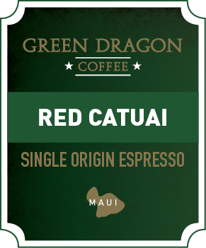 MAUI RED CATUAI ESPRESSO - Green Dragon Coffee