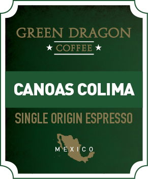 CANOAS COLIMA ESPRESSO - Green Dragon Coffee