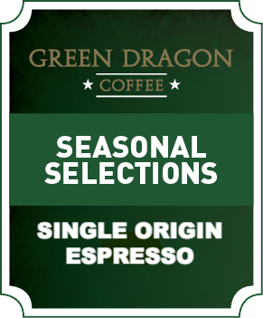 SEASONAL SINGLE ORIGIN ESPRESSO - Green Dragon Coffee
