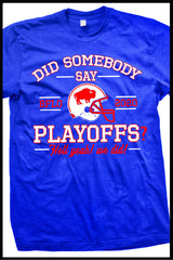 Did somebody say Playoffs? t-shirt