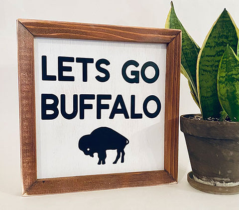 Lets Go Buffalo Farmhouse sign