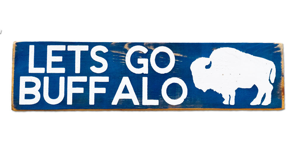 Lets Go Buffalo V 2.0 rustic sign