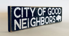 City of Good neighbors (BLACK) rustic sign