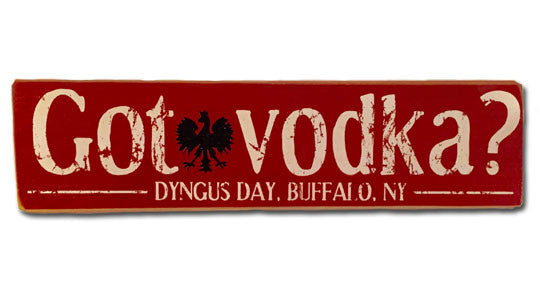 Got Vodka? rustic sign