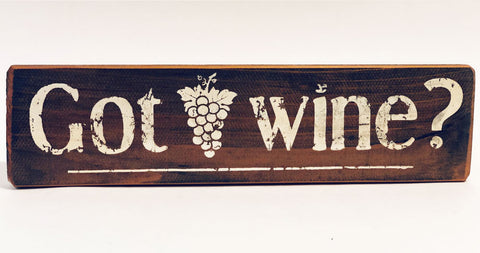 Got Wine? rustic sign