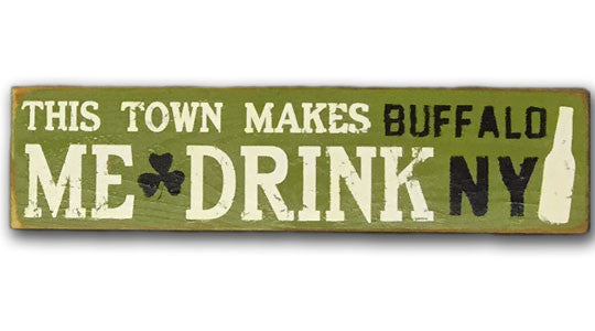 This town makes me drink (Irish) rustic sign