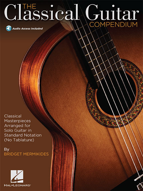 The Classical Guitar Compendium – Classical Masterpieces Arranged for Solo Guitar