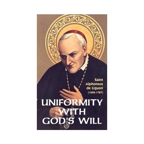 Uniformity with God's Will by St. Alphonsus Liguori