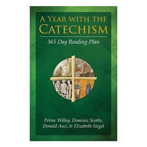 A Year with the Catechism: 365 Day Reading Plan by Petroc Willey, Dominic Scotto, Donald Asci, & Elizabeth Siegel
