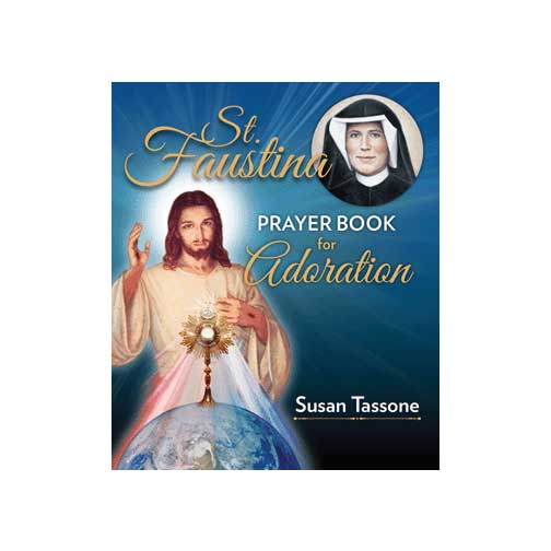 St. Faustina Prayer Book for Adoration by Susan Tassone
