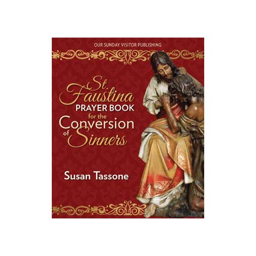 St. Faustina Prayer Book for the Conversion of Sinners by Susan Tassone