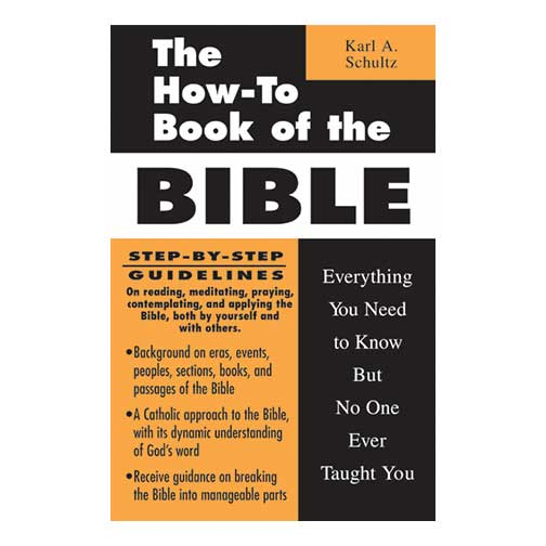 The How-To Book of the Bible by Karl A. Schultz