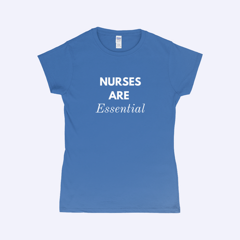 "Women's fitted ""Nurses are essential"" Tee"