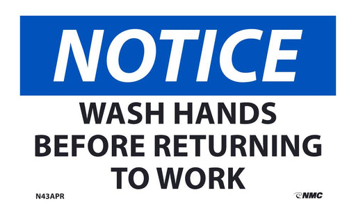 NOTICE WASH HANDS BEFORE RETURNING TO WORK LABEL