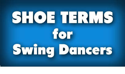 Shoe Terms for Swing Dancers