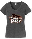 Team Medium Pace - Ladies V-Neck Tshirt (Available in Multiple Colors)