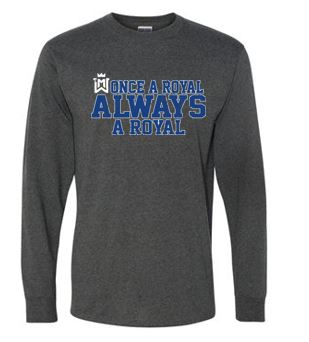 Once A Royal - Adult/Youth Dri-Power Long Sleeve T-Shirt