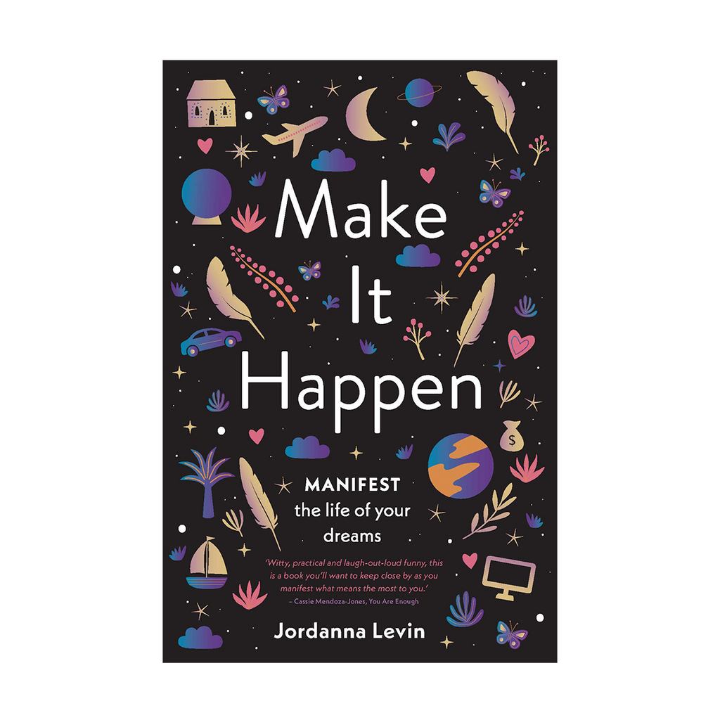 make it happen: manifest the life of your dreams | jordanna levin