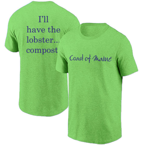 Coast of Maine - I'll have the Lobster... Compost T-Shirt
