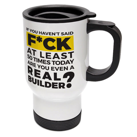 "Builder's ""Logic"" Are You a Real Builder Travel Mug"