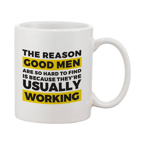 "Builder's ""Logic"" Good Men Are Hard to Find Mug"