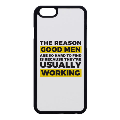 "Builder's ""Logic"" Good Men Are Hard to Find Phone Case"