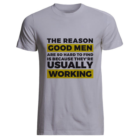 "Builder's ""Logic"" Good Men Are Hard to Find Tee"