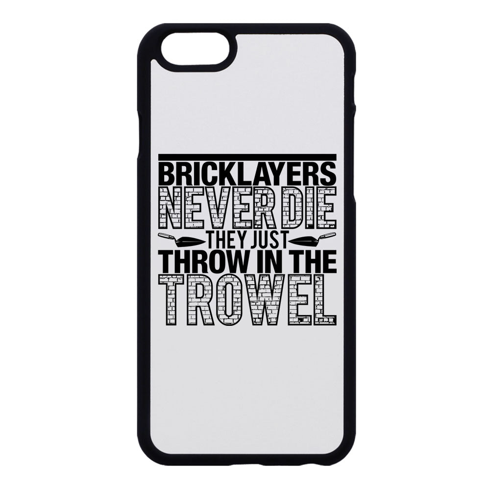 Bricklayers never die phone case