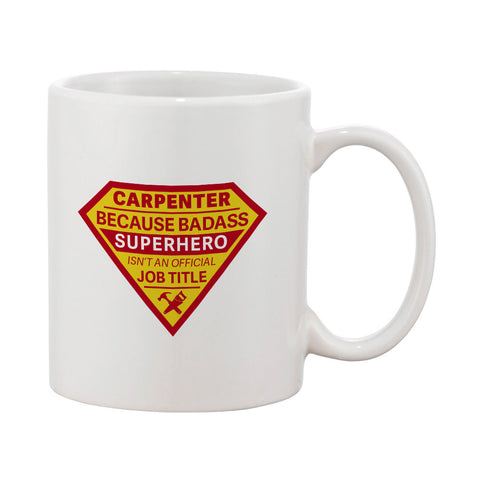 Badass Superhero Carpenter Mug