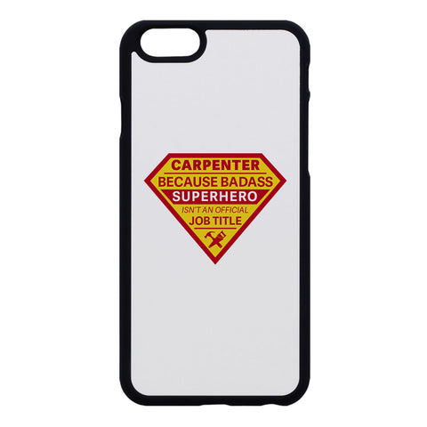 Badass Superhero Carpenter Phone Case