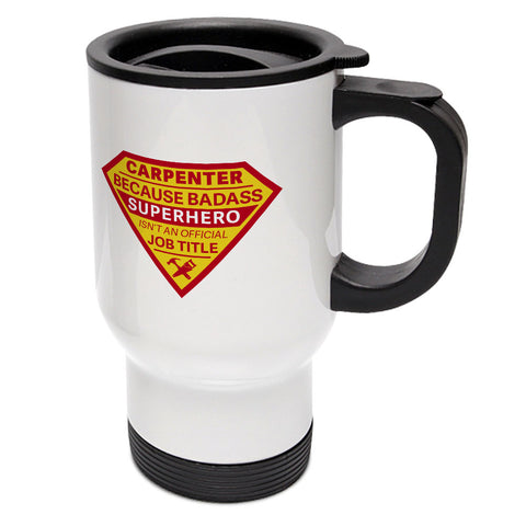 Badass Superhero Carpenter Travel Mug