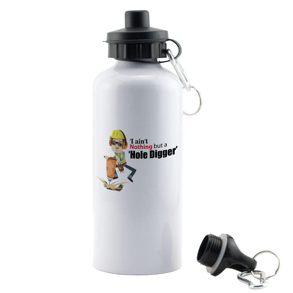 Ain't Nothing But A Hole Digger Water Bottle