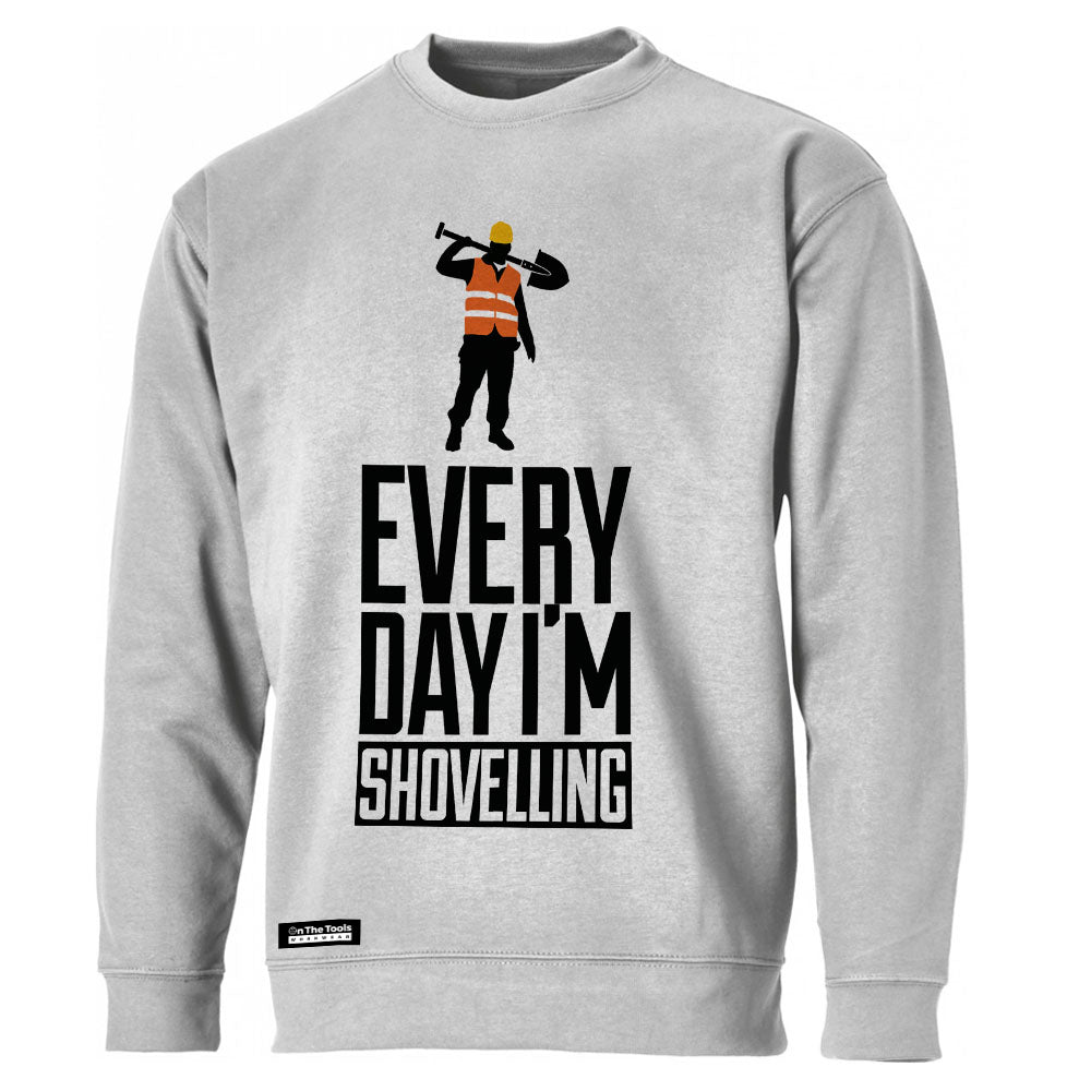 Everyday I'm Shovelling Sweatshirt
