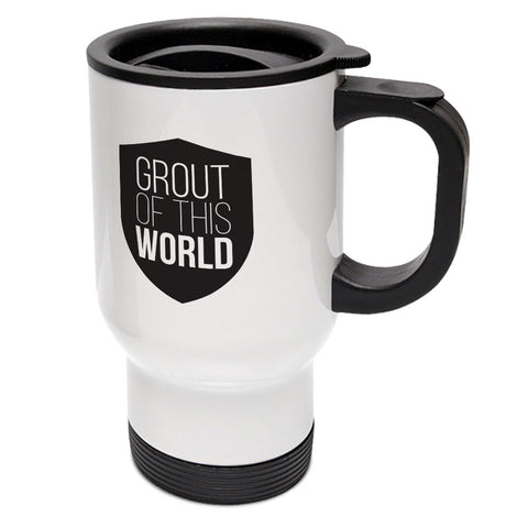 Grout Of This World Travel Mug