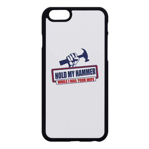 Hold My Hammer Phone Case