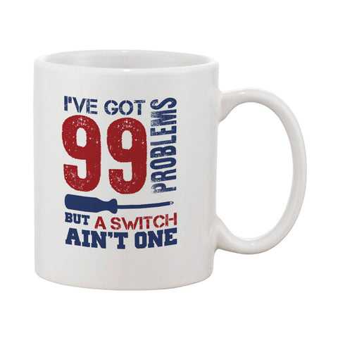 I Got 99 Problems But A Switch Ain't One Mug