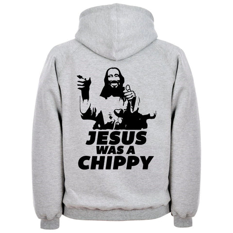 Jesus Was A Chippy Hoodie