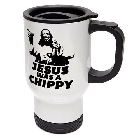 Jesus Was A Chippy Travel Mug