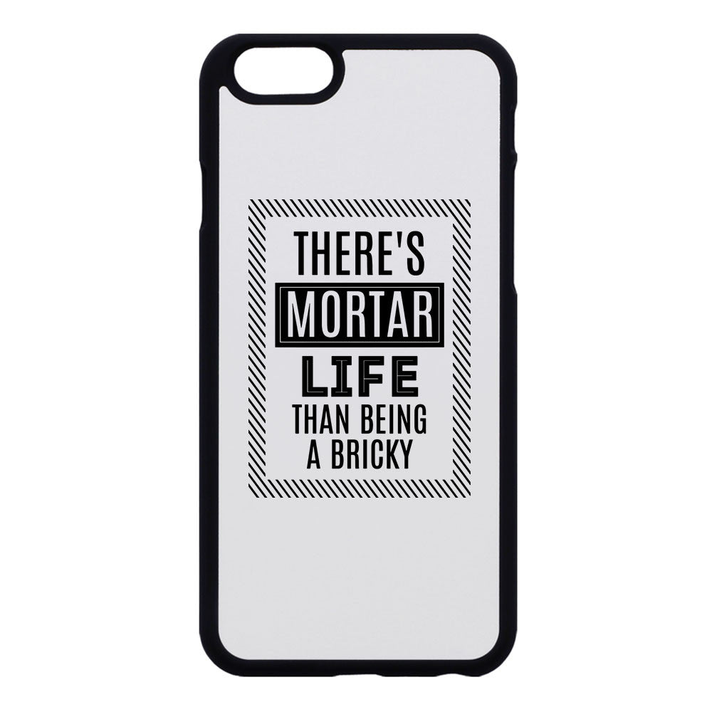 There's 'Mortar' Life Phone Case
