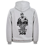 Rome Wasn't Built In A Day Hoodie