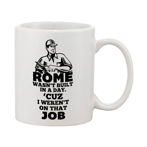 Rome Wasn't Built In A Day Mug