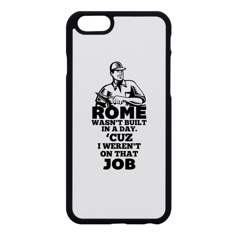 Rome Wasn't Built In A Day Phone Case