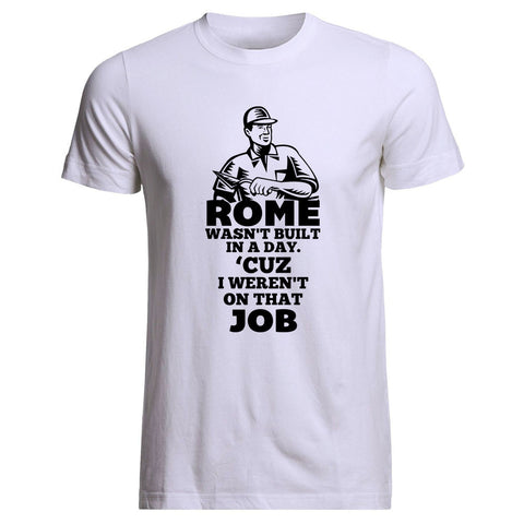 Rome Wasn't Built In A Day Tee