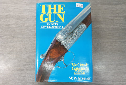 """The Gun and its development"" The Classic Collector's Edition by W. W. Greener (TGWWG)"