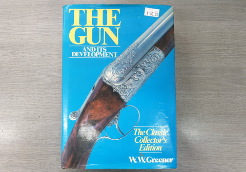 """The Gun and its development"" The Classic Collector's Edition by W. W. Greener (TGWWG2)"