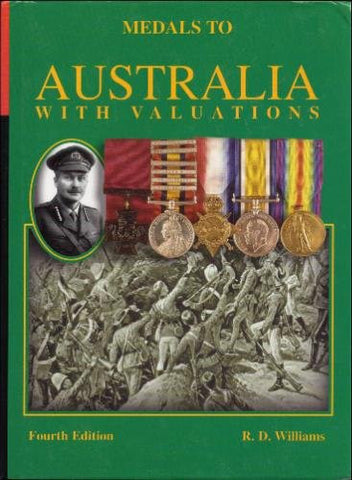 """Medals to Australia with Valuations - Fourth Edition"" by R. D. Williams"
