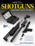 """The Gun Digest Book of Shotguns Assembly/Disassembly"" by Kevin Muramatsu"