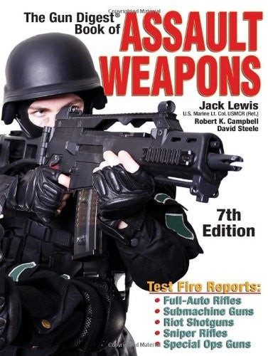 """The Gun Digest Book of Assault Weapons"" by Jack Lewis"