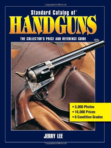 """Standard Catalog of Handguns"" by Jerry Lee"