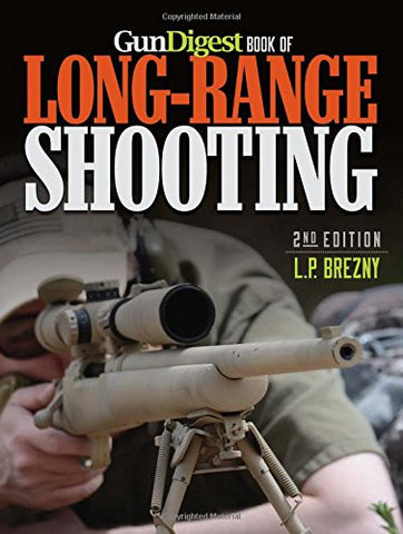 """Gun Digest Book of Long-Range Shooting"" by L.P. Brezny"